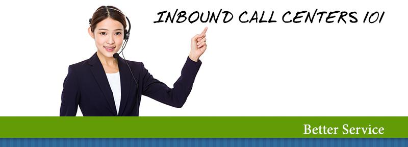 Inbound Call Center 101