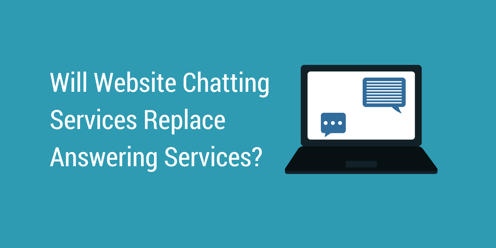 Will Website Chatting Services Replace Answering Services?